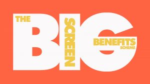 Big Screen Benefits Scheme