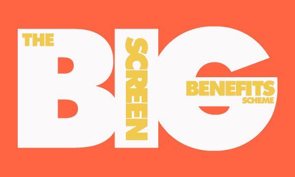 Big Screen Benefits Scheme