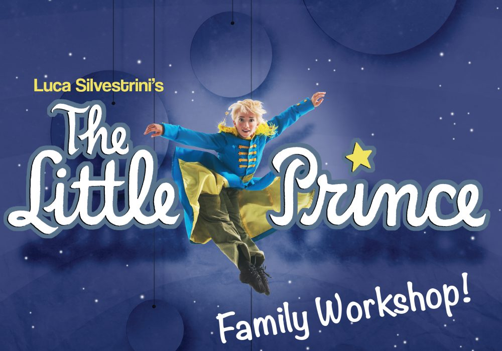 "Image of The Little Prince with text saying ""Luca Silverstrini's The Little Prince Family Workshop"