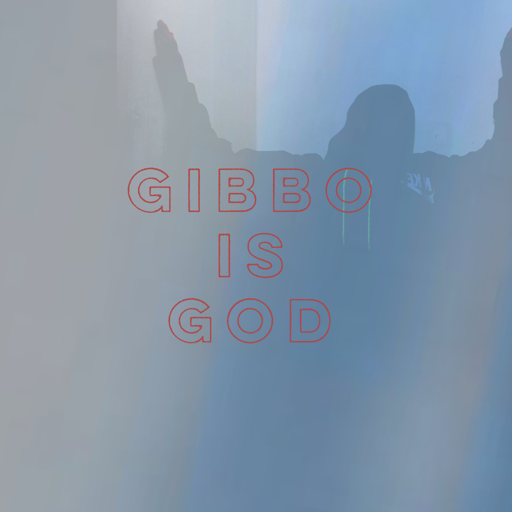 """A blue toned background with a silhouette of a person with both arms raised. At the front of the image is the words """"Gibbo is God."""""""