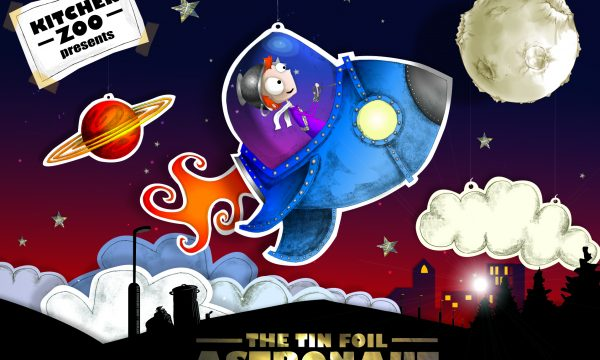 """Cartoon style illustration of a child in a rocket, above a town, heading for the moon. Text that reads """"KITCHEN ZOO presents THE TIN FOIL ASTRONAUT"""""""