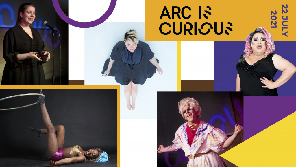 Collage of images showing the artists participating, with text reading 'ARC IS CURIOUS 22 JULY 2021'