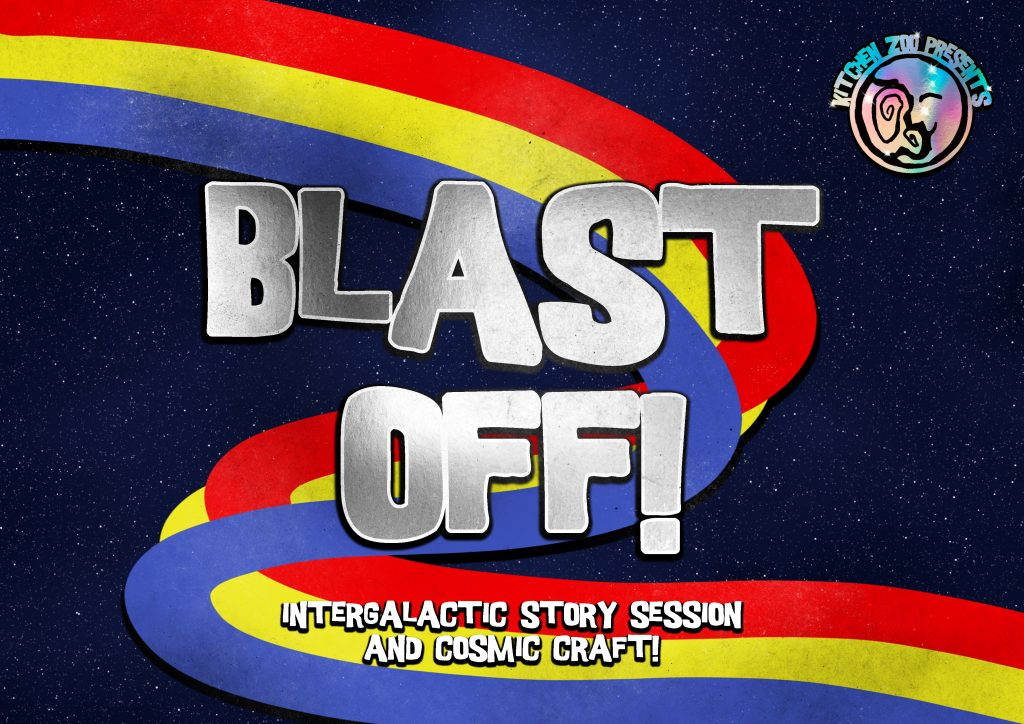 Image of a rainbow swirling across a dark, starry sky. Silver text reading 'BLAST OFF! INTERGALACTIC STORY SESSION AND COSMIC CRAFT!' with 'KITCHEN ZOO PRESENTS' logo.