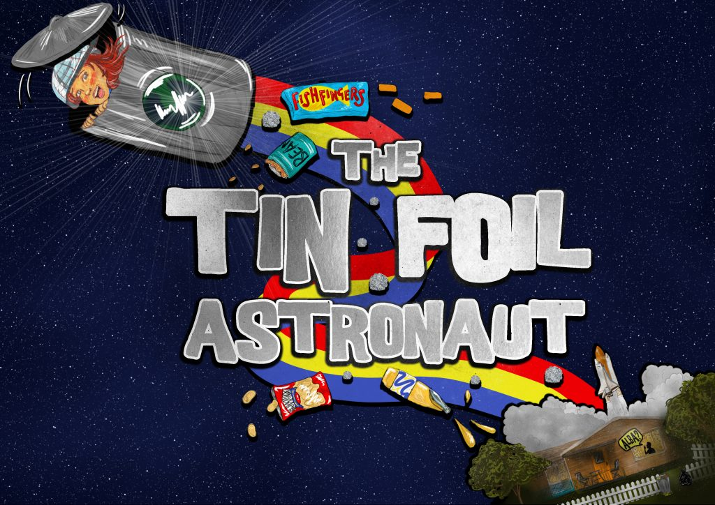 Cartoon style illustration of a child in a dustbin rocket blasting off from her house below. Silver lettering reads 'THE TIN FOIL ASTRONAUT'